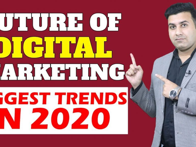 The Future Of Digital Marketing | New Digital Marketing Trends In 2020 |